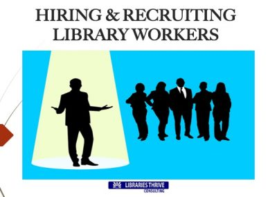 7-Hiring and Recruiting Library workers